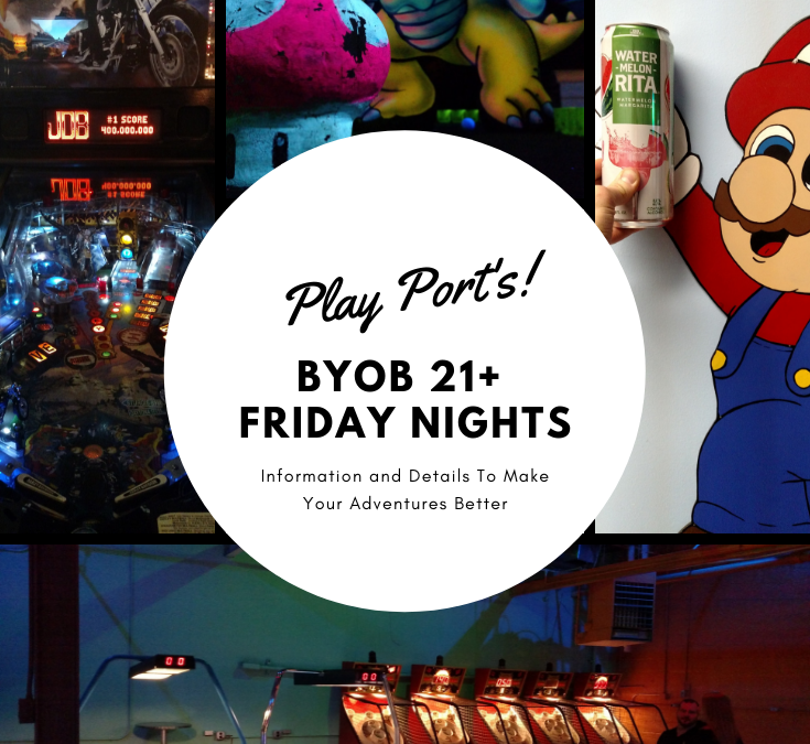 Play Port BYOB 21+ Friday Nights
